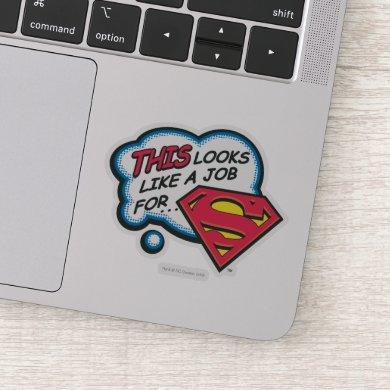 This Looks Like a Job for Superman Sticker