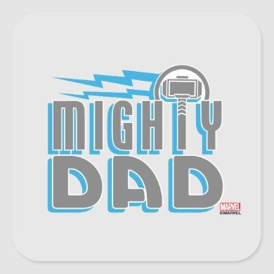 Thor | Mighty Dad Square Sticker