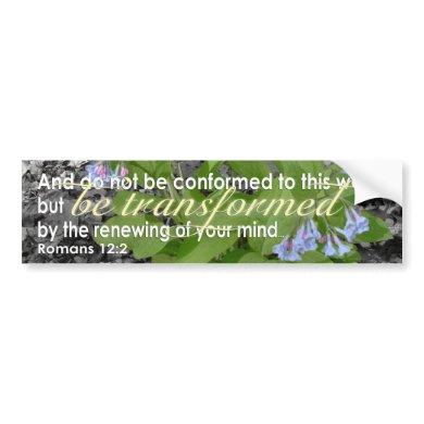 Transformed Romans 12:2 Christian Bible Verse Bumper Sticker