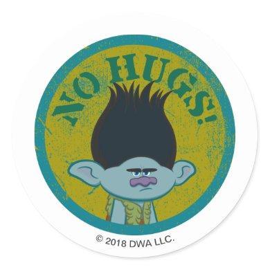 Trolls | Branch - No Hugs! Classic Round Sticker