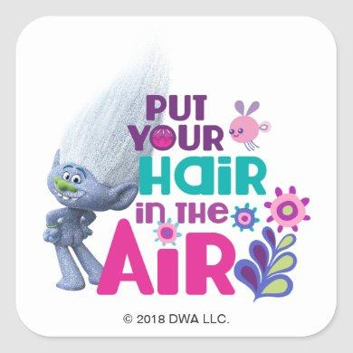 Trolls | Put Your Hair in the Air Square Sticker