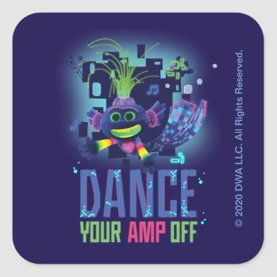 "Trolls World Tour | Trollex ""Dance Your AMP Off"" Square Sticker"