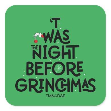 'Twas the Night Before Grinchmas Square Sticker