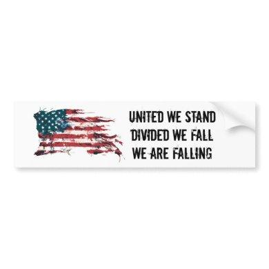 United We Stand - Divided We Fall Bumper Sticker