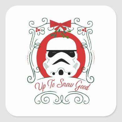 Up to Snow Good Square Sticker