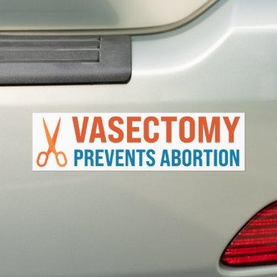 Vasectomy Prevents Abortion Bumper Sticker
