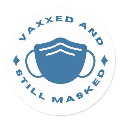 Vaxxed and Still Masked sticker