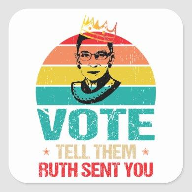 VOTE & Tell them Ruth Sent You, Notorious RBG Square Sticker