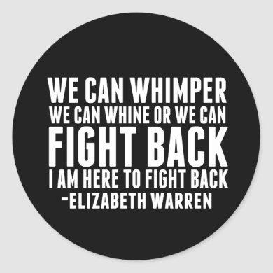 We Can Fight Back | Elizabeth Warren Quote Classic Round Sticker