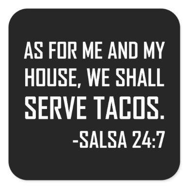 We Shall Serve Tacos Funny Square Sticker