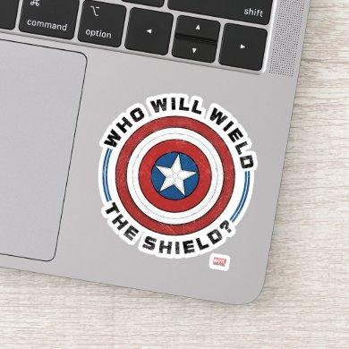 Who Will Wield The Shield Badge Sticker
