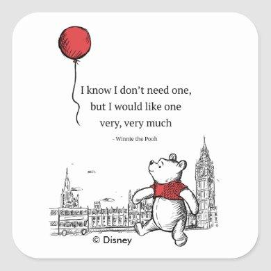 Winnie the Pooh | I Know I Don't Need One Quote Square Sticker