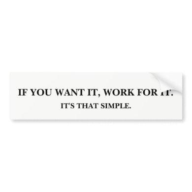 Work For It Bumper Sticker