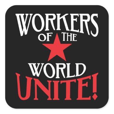 Workers of the World Unite! Marxist Slogan Square Sticker