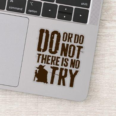 Yoda - Do or Do Not, There Is No Try Sticker