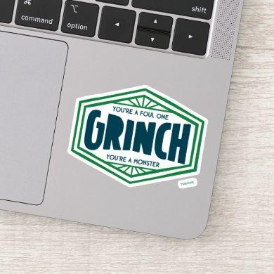 You're a Foul One Grinch Sticker