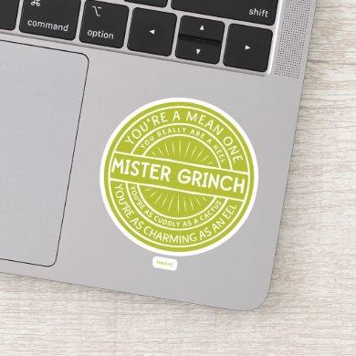 You're a Mean One Mister Grinch Sticker