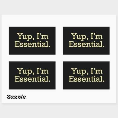 Yup, I'm Essential. Rectangular Sticker